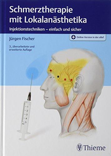 Schmerztherapie mit Lokalanästhetika: Injektionstechniken - einfach und sicher