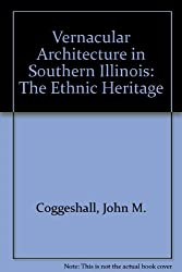 Vernacular Architecture in Southern Illinois: The Ethnic Heritage