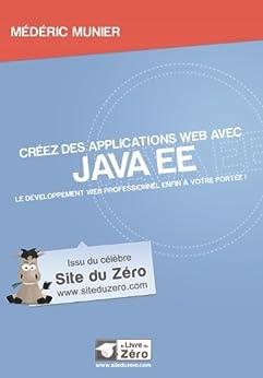 Créez des applications web avec Java EE (Livre du Zéro) par [Munier, Médéric]