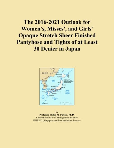 The 2016-2021 Outlook for Women's, Misses', and Girls' Opaque Stretch Sheer Finished Pantyhose and Tights of at Least 30 Denier in Japan - Opaque Sheer
