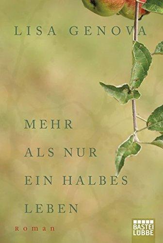Mehr als nur ein halbes Leben: Roman