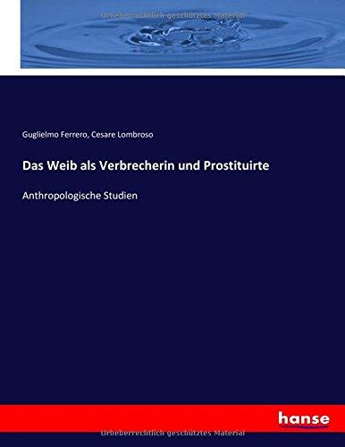 das-weib-als-verbrecherin-und-prostituirte-anthropologische-studien