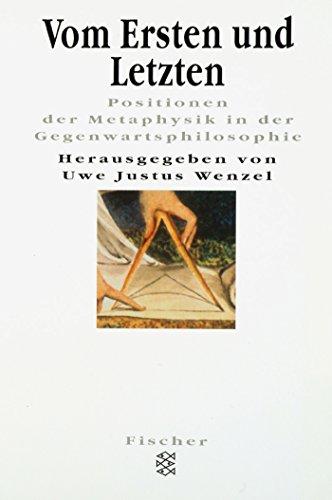 Vom Ersten und Letzten: Positionen der Metaphysik in der Gegenwartsphilosophie