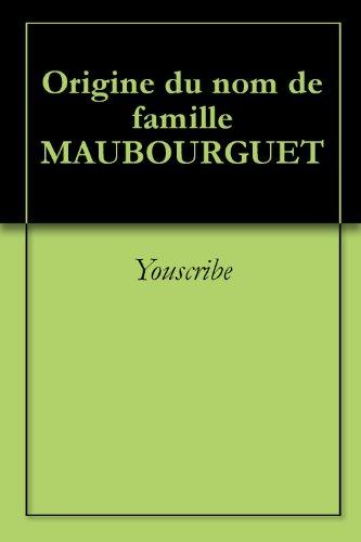 Origine du nom de famille MAUBOURGUET (Oeuvres courtes)