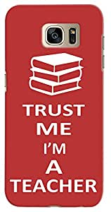 Kasemantra I Am Teacher Case For Samsung Galaxy S7 Edge