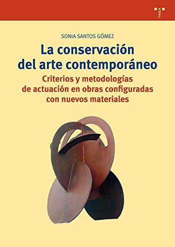 La conservación del arte contemporáneo (Biblioteconomía y Administración cultural) por Sonia Santos Gómez