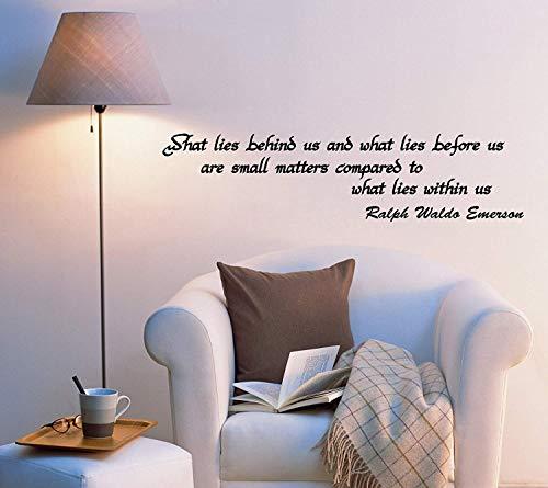 s Behind us and What Lies Before us Are small Matters Compared What Lies Within us Ralph Waldo Emerson ca 60cm Wandtattoo Aufkleber Profi Qualität für glatten Flächen Sticker ()