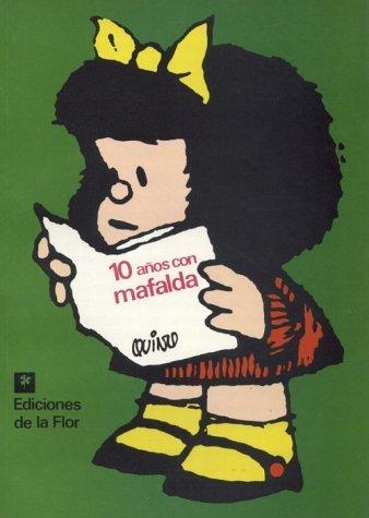 10 Años con Mafalda by Quino, Quino, (2004) Paperback