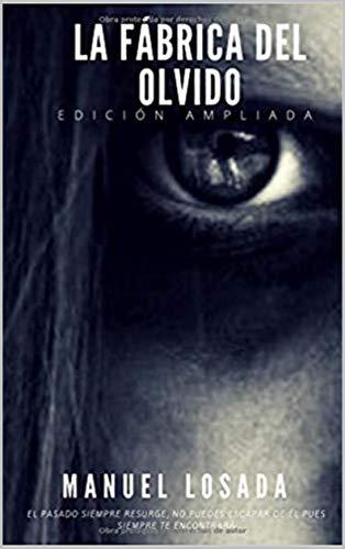 LA FÁBRICA DEL OLVIDO: EDICIÓN AMPLIADA eBook: Losada, Manuel ...