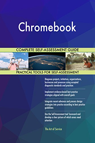 Chromebook All-Inclusive Self-Assessment - More than 690 Success Criteria, Instant Visual Insights, Comprehensive Spreadsheet Dashboard, Auto-Prioritized for Quick Results