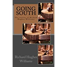 Going South: The stories of Richard Hughes Williams