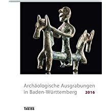 Archäologische Ausgrabungen in Baden-Württemberg 2016