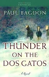 Thunder on the Dos Gatos: A Novel (West Texas Sunrise) by Paul Bagdon (2003-09-30)