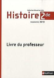 Histoire 2e : Livre du professeur, programme 2010