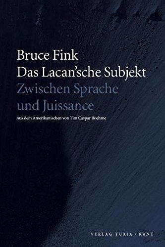 Das Lacan'sche Subjekt: Zwischen Sprache und Jouissanc