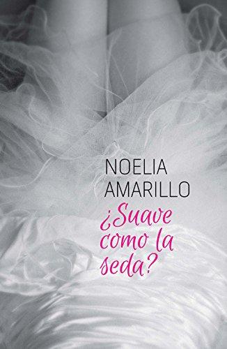 ¿Suave como la seda? (Amigos del barrio nº 3) por Noelia Amarillo