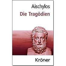 Aischylos: Die Tragödien: Gesamtausgabe