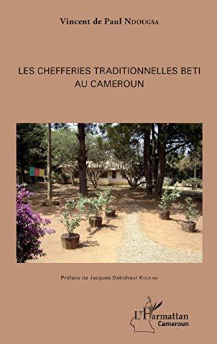 Les chefferies traditionnelles Beti au Cameroun par Vincent de Paul Ndougsa