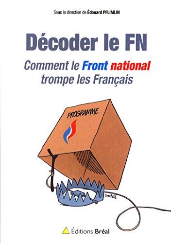 Décoder le FN : Comment le Front national trompe les Français par Edouard Pflimlin, Collectif