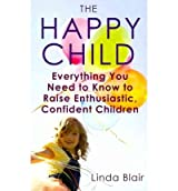 [(The Happy Child: Helping Your Child Through the Key Stages of Development)] [ By (author) Linda Blair ] [May, 2011]