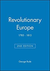 Revolutionary Europe 1783-1815 2e (Blackwell Classic Histories of Europe)