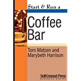Start & Run a Coffee Bar (Start & Run Business Series)