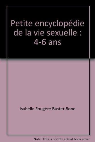 Petite encyclopédie de la vie sexuelle : 4-6 ans par Isabelle Fougère, Buster Bone (Relié)