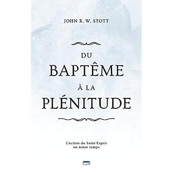 Du baptême à la plénitude (Baptism and Fullness): L'action du Saint-Esprit en notre temps