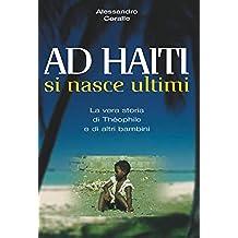 AD HAITI SI NASCE ULTIMI - La vera storia di Théophile e di altri bambini.