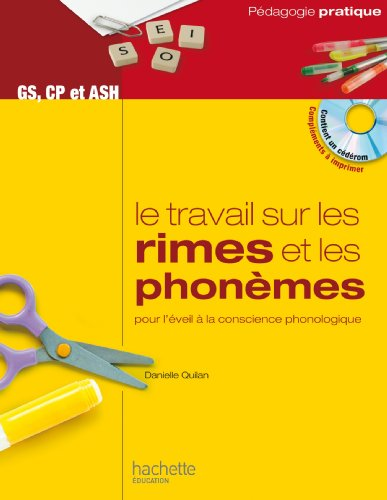 Le travail sur les rimes et les phonèmes pour l'éveil à la conscience phonologique - GS, CP et ASH (Contient un cédérom)