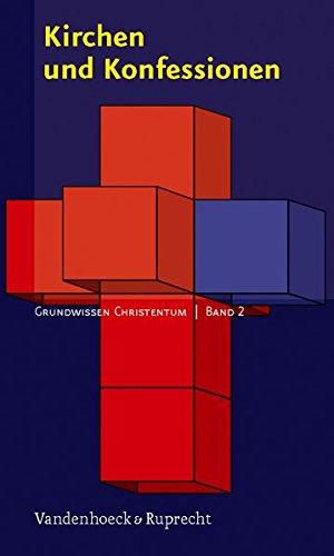 Kirchen und Konfessionen (Grundwissen Christentum, Band 2)
