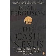 The Cash Nexus: Money and Politics in Modern History, 1700-2000 by Niall Ferguson (2002-04-04)