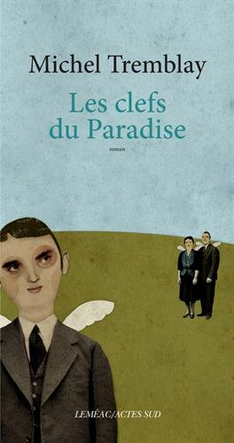 La Diaspora des Desrosiers, Tome 7 : Les clefs du Paradise