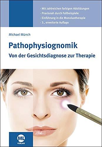 Pathophysiognomik: Von der Gesichtsdiagnose zur Therapie