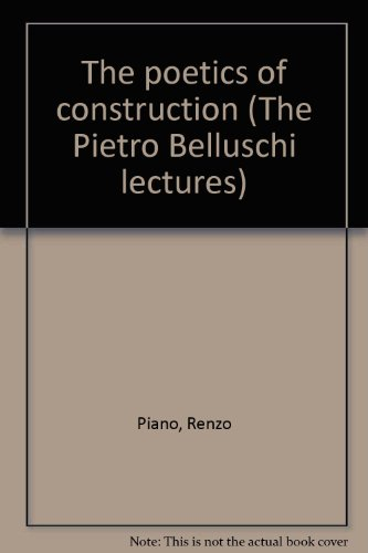 The poetics of construction (The Pietro Belluschi lectures) par Renzo Piano