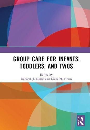 Group Care for Infants, Toddlers, and Twos
