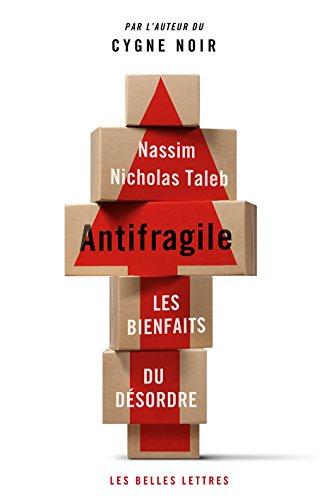 Antifragile: Les bienfaits du désordre par Nassim Nicholas Taleb