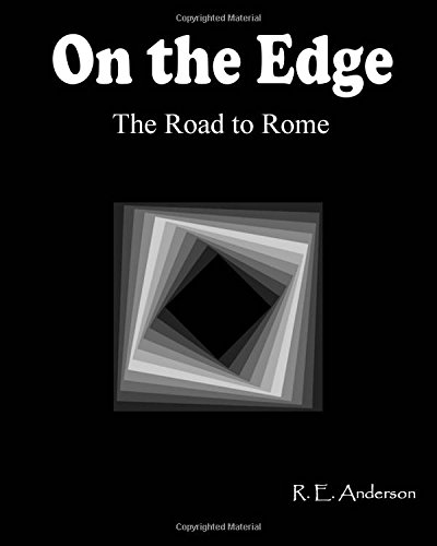 On the Edge: The Road to Rome