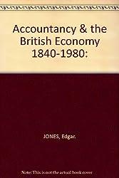 Accountancy & the British Economy 1840-1980:
