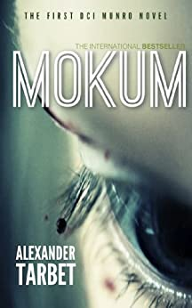 Mokum: The first DCI Munro Novel (The DCI Munro Novels Book 1) by [Tarbet, Alexander]