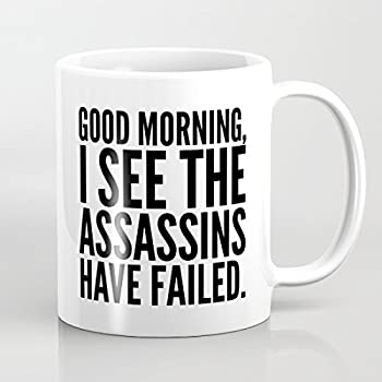 funny office mugs. Funny Quotes Mug Good Morning I See The Assassins Have Failed Novelty Ceramic Coffee Mugs For Office
