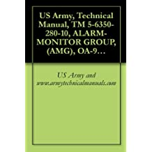 US Army, Technical Manual, TM 5-6350-280-10, ALARM-MONITOR GROUP, (AMG), OA-9431/FSS-9(V CAGEC 97403 (English Edition)