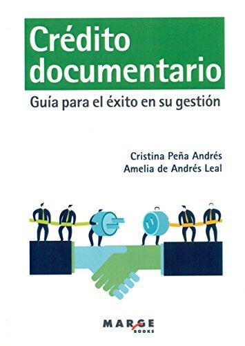 Crédito Documentario. Guía Para El Éxito En Su Gestión (Gestiona)