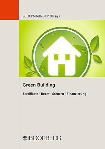 Green Building: Zertifikate Recht Steuern Finanzierung