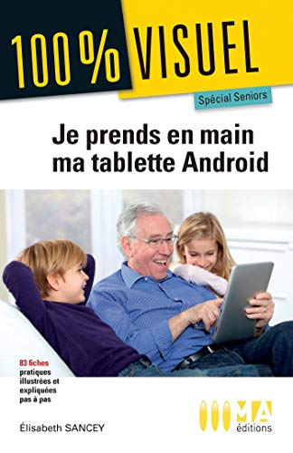 Je prends en main ma tablette Android par  Elisabeth Sancey