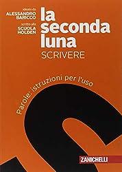 La seconda luna. Scrivere. Parole: istruzioni per l'uso. Per le Scuole superiori. Con Contenuto digitale (fornito elettronicamente)