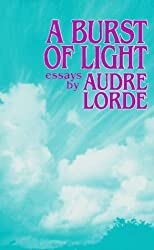 A Burst of Light: Essays by Audre Lorde (1988-08-02)
