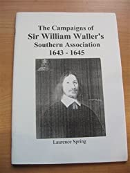 The Campaigns of Sir William Waller's Southern Association 1643-1645 (English Civil War Battles)