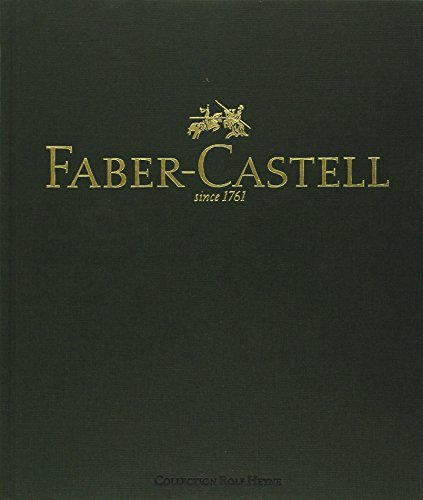 Preisvergleich Produktbild Faber-Castell since 1761: Die illustrierte Geschichte einer Bleistiftdynastie