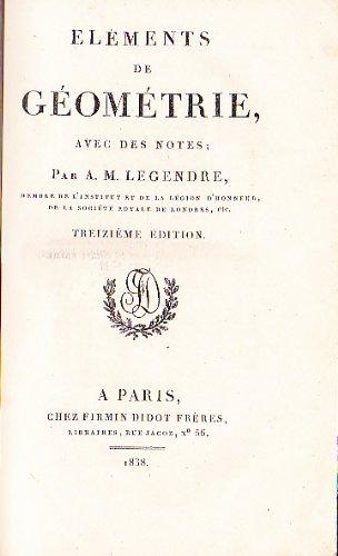 Eléments de géométrie avec des notes par Legendre A. M.